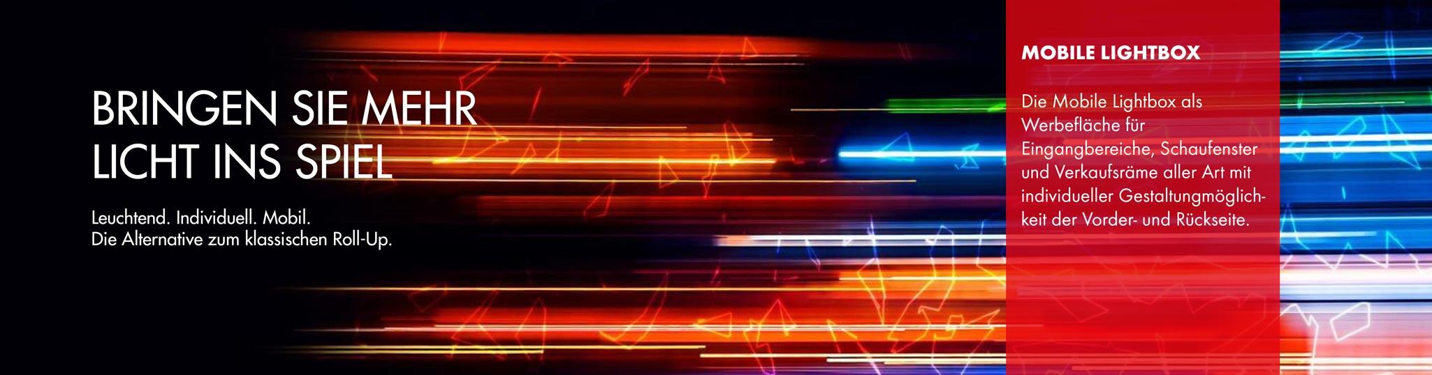 Mobile Lightbox - bringen SIe mehr Licht ins Spiel. Leuchtend. Individuell. Mobil. Die leuchtende Alternative zum klassischen Roll-Up.